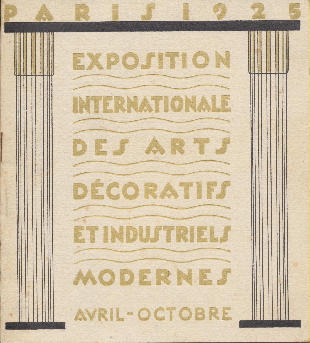 PARIS 1925. EXPOSITION INTERNATIONALE DES ARTS DÉCORATIFS ET ...