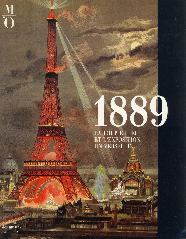 1889 la tour eiffel et l 39 exposition universelle r m n catalogue d 39 exposition. Black Bedroom Furniture Sets. Home Design Ideas