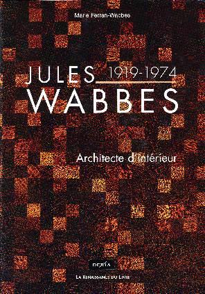 Livre Architecture D Intérieur jules wabbes 1919-174 architecte d'intÉrieur marie ferran