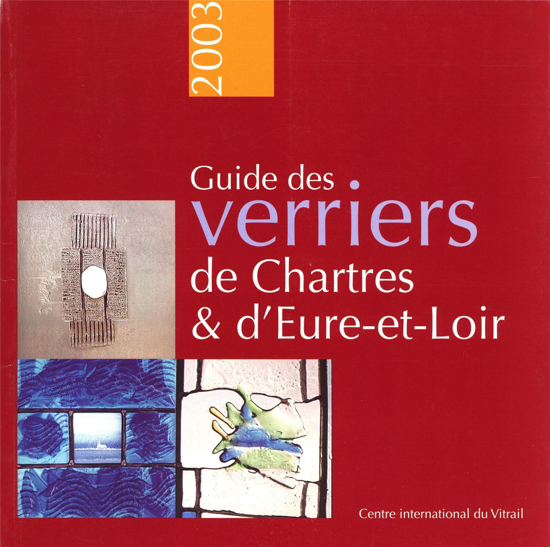 Guide Des Verriers De Chartres D Eure Et Loire Editeur Inconnu Catalogue D Exposition