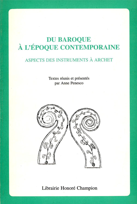 Du Baroque à l'époque contemporaine : aspects des instruments à archet - Anne Penesco