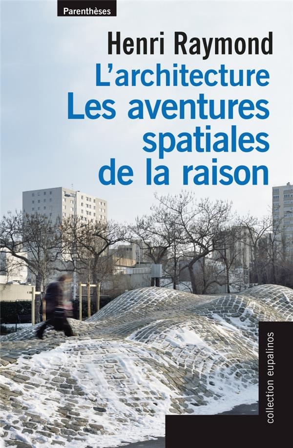 L 39 architecture les aventures spatiales de la raison henri raymond parent - Livre sur l architecture ...