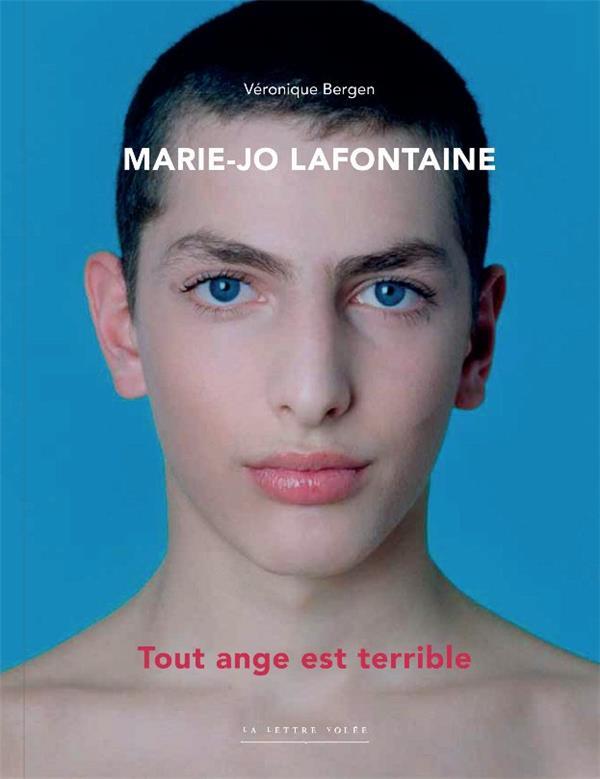 MARIE-JO LAFONTAINE. TOUT ANGE EST TERRIBLE VÉRONIQUE BERGEN LA LETTRE  VOLÉE Art contemporain