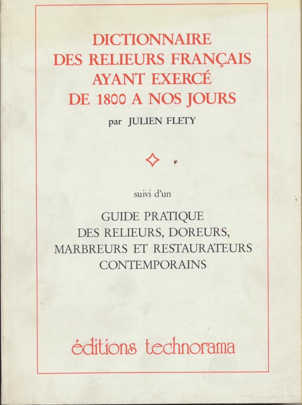 Dictionnaire Des Relieurs Francais Ayant Exerce De 1800 A Nos Jours Flety J Technorama Divers