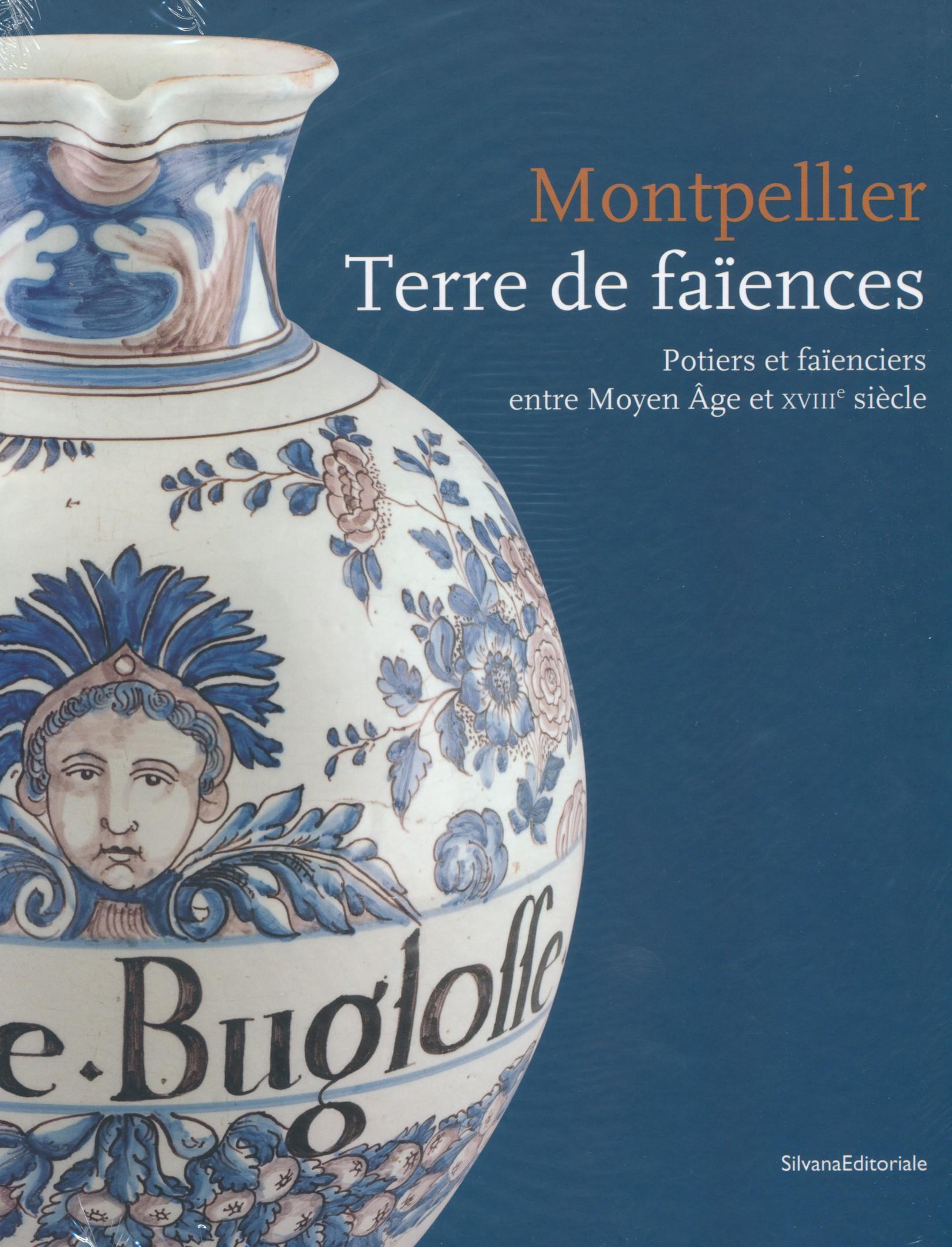 Montpellier terres de faiences moyen age collectif valla for Terre montpellier archi