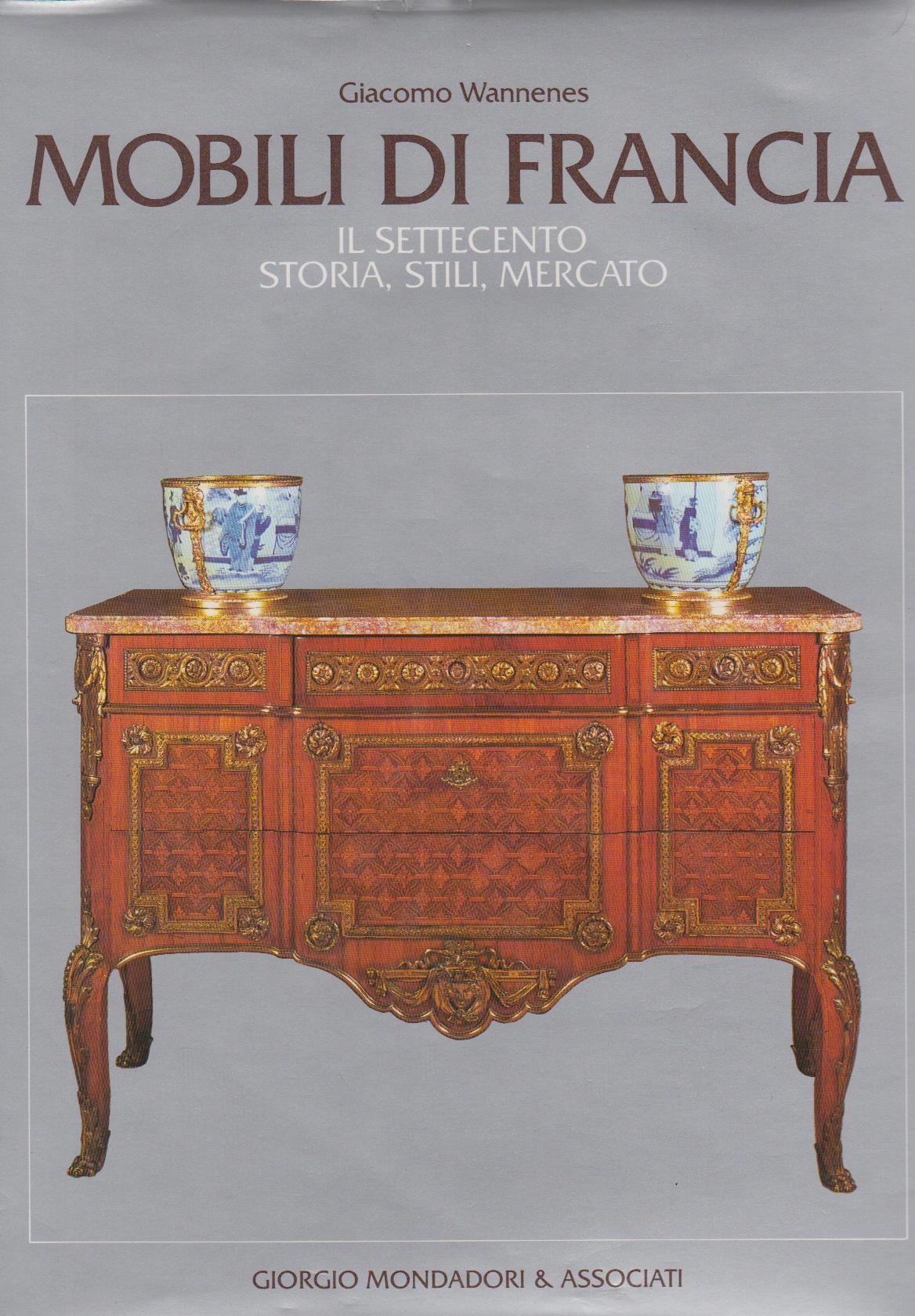Mobili di francia e d 39 italia il settecento storia stili mercato wannenes g giorgio - Stili di mobili ...
