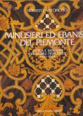 Minusieri ed ebanisti del Piemonte. Storia e immagini del mobile piemontese 1636-1844.