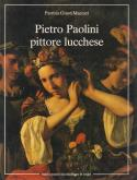 PIETRO PAOLINI, PITTORE LUCCHESE