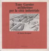 Tony Garnier, architetture per la citta industriale.