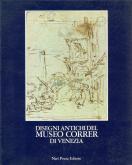 Disegni antichi del Museo Correr di Venezia. Vol.3: Galimberti - Guardi
