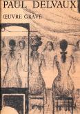 Paul Delvaux. Oeuvre Gravé