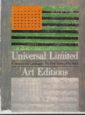 UNIVERSAL LIMITED ART EDITIONS. A HISTORY AND CATALOGUE :THE FIRST TWENTY-FIVE YEARS