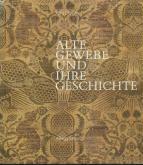 Alte Gewebe und ihre Geschichte. Ein Lese- und Bilderbuch.