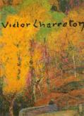 Victor Charreton, vie et oeuvre 1864-1936.