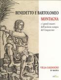 Benedetto e Bartolomeo Montagna e i grandi maestri dellÂ'incisione europea del Cinquecento.