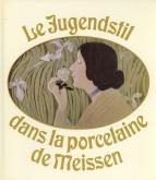 Le Jugendstil dans la porcelaine de Meissen.