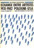 ÉCHANGE ENTRE ARTISTES 1931-1982 POLOGNE-USA. UNE EXPÉRIENCE MUSÉOGRAPHIQUE
