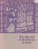 THE SHRINES OF ST WILLIAM OF YORK