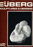 EIJBERG, SCULPTURES ET DESSINS 1965-1981.
