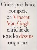 CORRESPONDANCE COMPLÈTE DE VINCENT VAN GOGH ENRICHIE DE TOUS LES DESSINS ORIGINAUX.