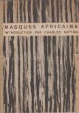 MASQUES AFRICAINS. INTRODUCTION PAR CHARLES RATTON.