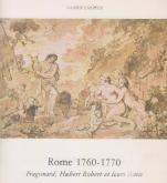 ROME 1760-1770 FRAGONARD, HUBERT ROBERT ET LEURS AMIS