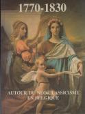 AUTOUR DU NÉO-CLASSICISME BELGIQUE 1770 1830
