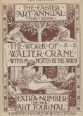 The Easter Art Annual for 1898. The Work of Walter Crane with Notes By the Artist.
