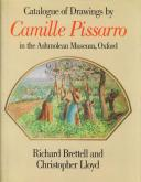 Camille Pissarro. Catalogue of drawings in the Ashmolean Museum, Oxford.