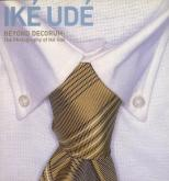 BEYOND DECORUM: THE PHOTOGRAPHY OF IKÉ UDÉ