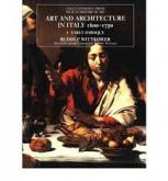 ART AND ARCHITECTURE IN ITALY, 1600-1750. I : THE EARLY BAROQUE, 1600--1625