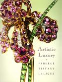 Artistic Luxury : Fabergé Tiffany Lalique.