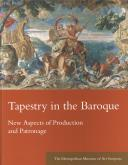 Tapestry in the Baroque. New Aspects of Production and Patronage