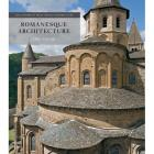 ROMANESQUE ARCHITECTURE - THE FIRST STYLE OF THE EUROPEAN AGE