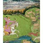 SULTANS OF DECCAN INDIA 1500-1700 - OPULENCE AND FANTASY