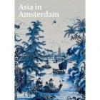 ASIA IN AMSTERDAM - THE CULTURE OF LUXURY IN THE GOLDEN AGE