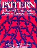 PATTERN, A STUDY OF ORNEMENT IN WESTERN EUROPE, 1180-1900. VOL I