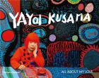YAYOI KUSAMA. ALL ABOUT MY LOVE