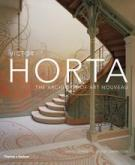 VICTOR HORTA. THE ARCHITECT OF ART NOUVEAU