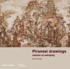 PIRANESI DRAWINGS. VISIONS OF ANTIQUITY