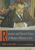 RUSSIAN AND SOVIET VIEWS OF MODERN WESTERN ART, 1890S TO MID-1930S