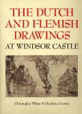 The dutch and flemish drawings at Windsor Castle.