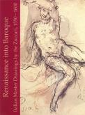 Renaissance into Baroque: italian masters drawings by the Zuccari 1550-1600.