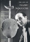 THE LIFE OF ISAMU NOGUCHI. JOURNEY WITHOUT BORDERS