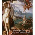 PLEASURE AND PIETY - THE ART OF JOACHIM WTEWAEL