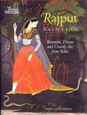 RAJPUT PAINTING ROMANTIC DIVINE AND COURTLY ART FROM INDIA /ANGLAIS