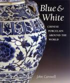 BLUE AND WHITE CHINESE PORCELAIN AROUND THE WORLD /ANGLAIS