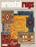 ORIENTAL RUGS. AN ILLUSTRATED LEXICON OF MOTIFS, MATERIALS, AND ORIGINS