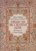 AMERICAN DECORATIVE ARTS : 360 YEARS OF CREATIVE DESIGN