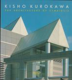 KISHO KUROKAWA. THE ARCHITECTURE OF SYMBIOSIS